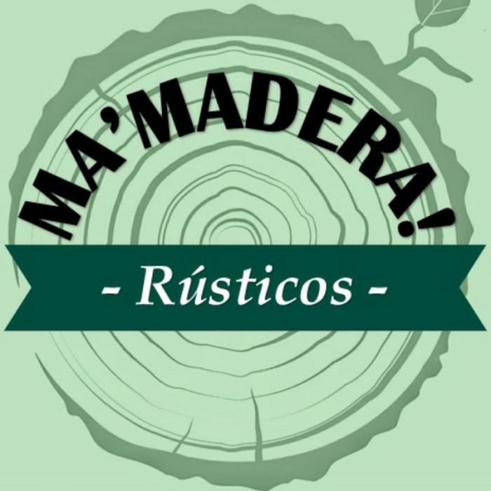 Ma' Madera!